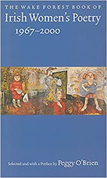 Book The Wake Forest Book of Irish Women's Poetry: 1967-2000