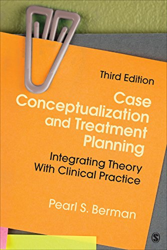 Case Treatment (Case Conceptualization and Treatment Planning: Integrating Theory With Clinical Practice: Volume 3)