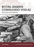 Royal Marine Commando 1950-82: From Korea to the Falklands (Warrior)