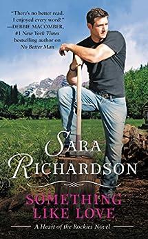 Something Like Love (Heart of the Rockies Book 2) by [Richardson, Sara]