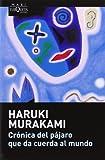 Crónica del pájaro que da cuerda al mundo, Haruki Murakami, 848383510X