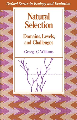 Natural Selection: Domains, Levels, and Challenges (Oxford Series in Ecology and Evolution) por George C. Williams