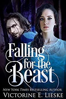 Falling for the Beast: A modern-day Beauty and the Beast retelling by [Lieske, Victorine E.]