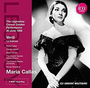 Maria Callas - Verdi: La Traviata - The Legendary Covent Garden Performance (1958)