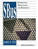 SBus : Information, Applications, and Experience, Lyle, James D., 1461277302
