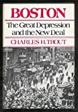 Boston, the Great Depression, and the New Deal, Charles H. Trout, 0195021908