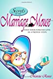 Secrets of the Marriage Mouse, Marcia Reece, 0985824301