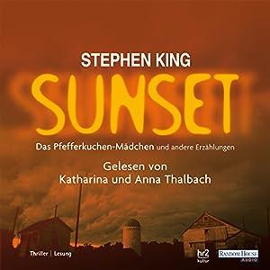Sunset. Das Pfefferkuchenmädchen und andere Erzählungen Hörbuch
