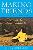 Making Friends: Training Your Dog Positively
