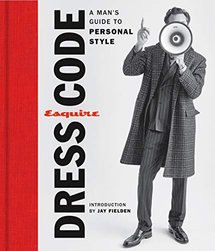 Esquire Dress Code: A Man's Guide to Personal ()