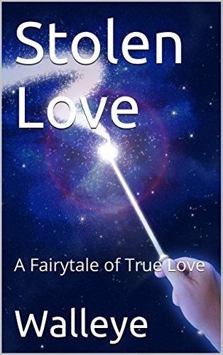 Stolen Love: A Fairytale of True Love
