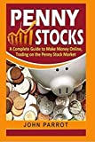 img - for Penny Stocks: A Complete Guide to Make Money Online, Trading on the Penny Stock Market book / textbook / text book