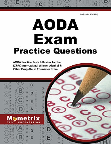 - AODA Exam Practice Questions (First Set): AODA Practice Tests & Review for the IC&RC International Written Alcohol & Other Drug Abuse Counselor Exam