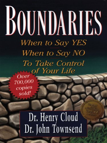 Boundaries: When to Say Yes, When to Say No, to Take Control of Your Life (Walker Large Print Books) (Boundaries By Henry Cloud And John Townsend)