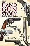 Handgun Story, John Walter, 1848325002