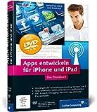 Apps entwickeln für iPhone und iPad: Inkl. Xcode, Debugging, Versionierung, zahlreiche Praxisbeispiele. Aktuell zu iOS 5 und Xcode 4.2 (Galileo Computing)