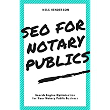SEO for Notary Publics: Search Engine Optimization for Your Notary Public Business