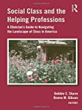 Social Class and the Helping Professions, , 0415893658