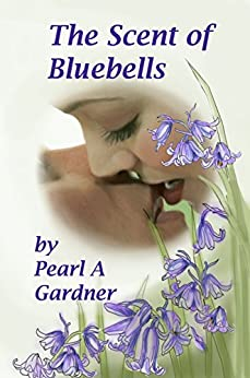 The Scent of Bluebells by [Gardner, Pearl A]