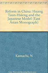 Reform in China: Juang Tsun-hsien and the Japanese Model (Harvard East Asian Monographs)