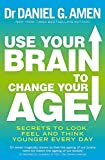 img - for Use Your Brain to Change Your Age: Secrets to look, feel and think younger every day book / textbook / text book