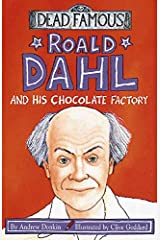 Roald Dahl and His Chocolate Factory (Dead Famous) Paperback