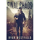 Final Chaos: A Post-Apocalyptic EMP Survival Thriller (Surviving Book 1)