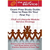 Itil V3 Service Lifecycle Service Strategy (SS) Certification Exam Preparation Course in a Book for Passing the Itil V3 Service Lifecycle Service Stra