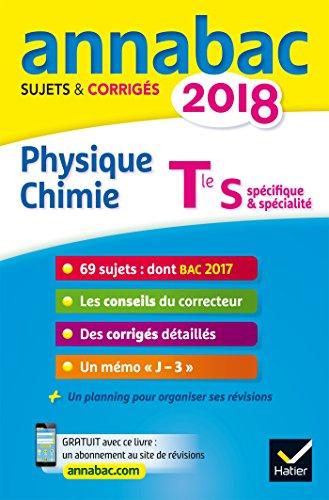 Annales Annabac 2018 Physique-chimie Tle S: sujets et corrigés du bac Terminale - S Terminal