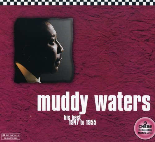 His Best 1947-55 (chess 50th Anniversary Collectio (Best Of Muddy Waters Cd)