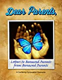 Dear Parents: Letters to Bereaved Parents