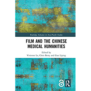Film and the Chinese Medical Humanities (Routledge Advances in Asia-Pacific Studies)