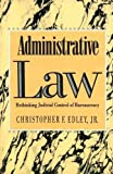img - for Administrative Law: Rethinking Judicial Control of Bureaucracy book / textbook / text book