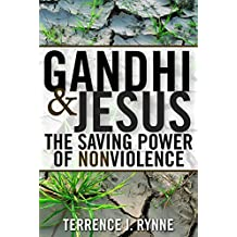 Gandhi and Jesus: The Saving Power of Nonviolence