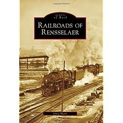 Railroads of Rensselaer (Images of Rail)