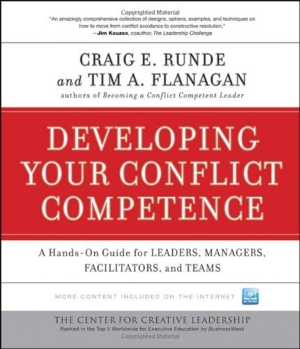 Developing Your Conflict Competence: A Hands-On Guide for Leaders, Managers, Fac