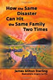How the Same Disaster Can Hit the Same Family Two Times, James Milton Sterling, 1609115759