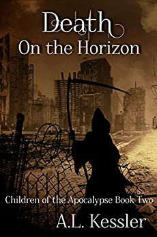 Death on the Horizon (Children of the Apocalypse Book 2) by [Kessler, A.L.]