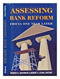 Assessing Bank Reform : FDICIA One Year Later, Kaufman, George G., 0815748744