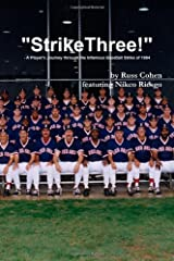 """""""Strike Three!"""" - A Player's Journey through the Infamous Baseball Strike of 1994"""