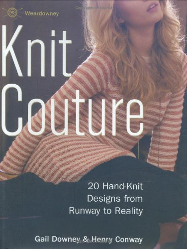 Knit Couture: 20 Hand-Knit Designs from Runway to Reality