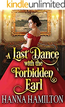 A Last Dance with the Forbidden Earl: A Historical Regency Romance Novel