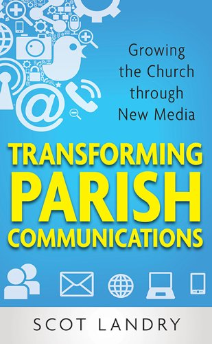 Read Online Transforming Parish Communications: Growing the Church Through New Media pdf epub