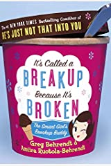 It's Called a Breakup Because It's Broken: The Smart Girl's Break-Up Buddy Kindle Edition