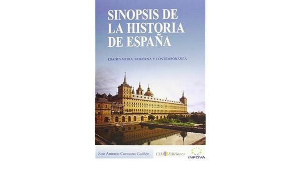 Sinopsis De La Historia De España: Edades Media, Moderna y ...