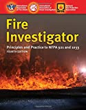 Fire Investigator: Principles and Practice to NFPA 921 and NFPA 1033
