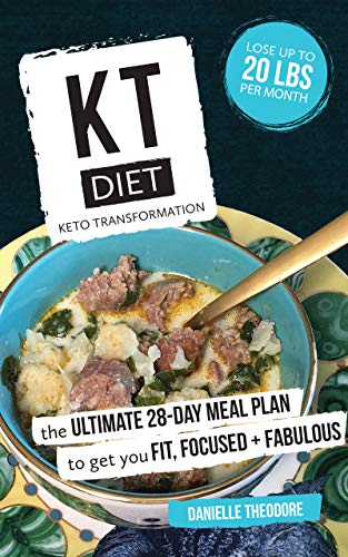 kt diet keto transformation the ultimate 28 day meal plan to get