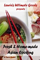Fresh and Home-made Asian Cooking (Laurie's Ultimate Goods presents) (Volume 1) Paperback