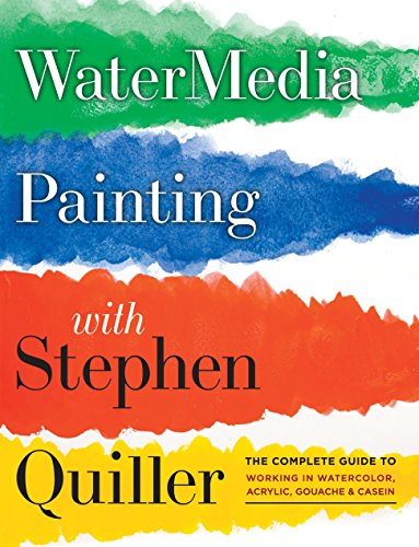 Watermedia Painting with Stephen Quiller: The Complete Guide to Working in Watercolor, Acrylics, Gouache, and Casein - $24.95