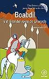 Boabdil y el final del reino de Granada (Para descubrir a los clásicos)